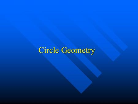 Circle Geometry. Definitions centre radius tangent chord diameter secant concentric circles.