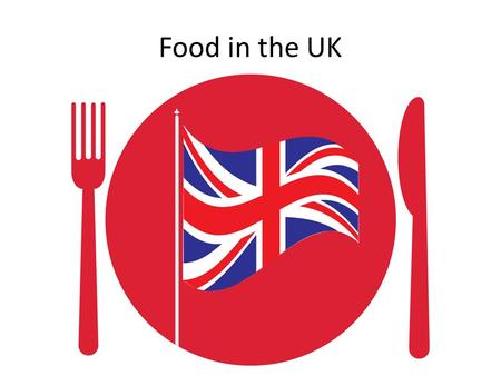 Food in the UK.