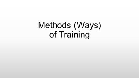 Methods (Ways) of Training. Continuous Training Continuous training, also known as continuous exercise, is any type of physical training that involves.