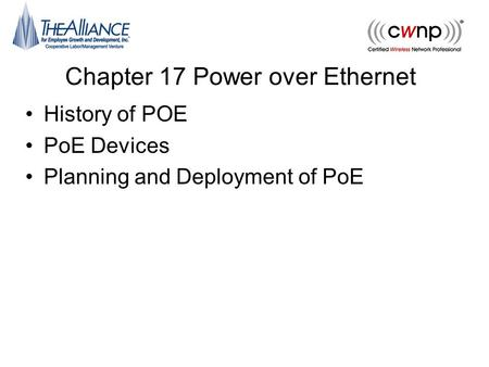 Chapter 17 Power over Ethernet History of POE PoE Devices Planning and Deployment of PoE.