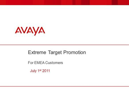Extreme Target Promotion For EMEA Customers July 1 st 2011.