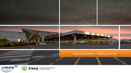 Central Markets – Raising the bar. Central Markets A long history Much tradition A significant future.
