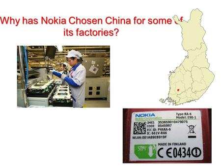 Why has Nokia Chosen China for some of its factories?