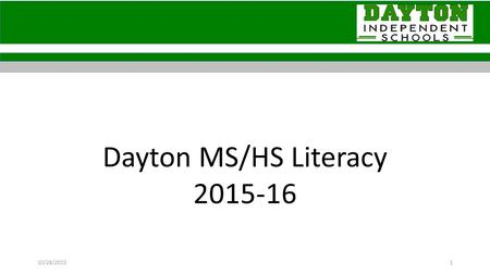 Dayton MS/HS Literacy 2015-16 110/28/2015. Literacy Goals for the Year: Three Literacy Goals: Standard-based Learning Targets (e.g. 'I Can') that integrate.