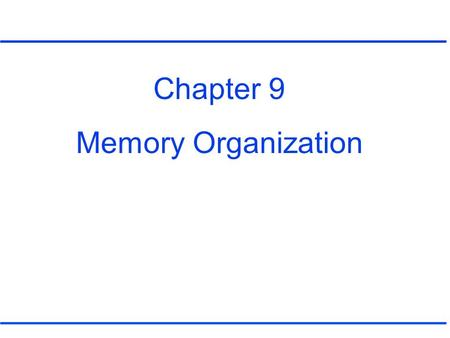 Chapter 9 Memory Organization. 9.1 Hierarchical Memory Systems Figure 9.1.
