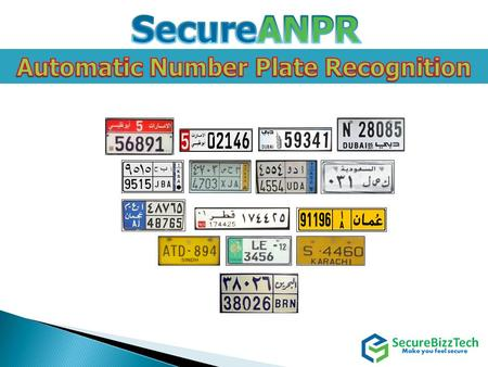 WHY ANPR  Enhance the parameter security.  Access control based on Number Plate and ability to restrict of stolen vehicles.  Tracking the wanted.