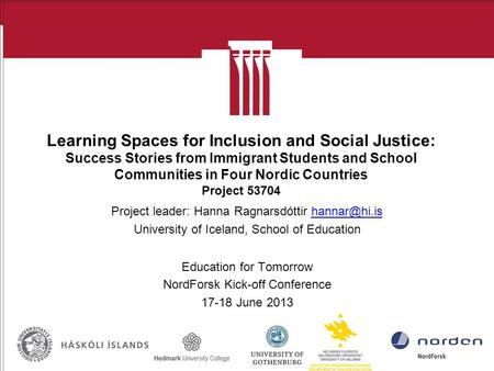 Learning Spaces for Inclusion and Social Justice: Success Stories from Immigrant Students and School Communities in Four Nordic Countries Project 53704.