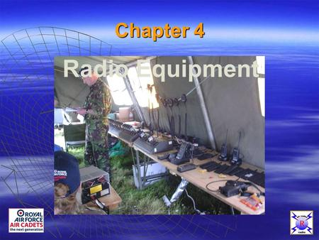 1 Chapter 4 Radio Equipment 1 Types Of Equipment  Range from: HF (High Frequency)HF (High Frequency) VHF (Very High Frequency)VHF (Very High Frequency)