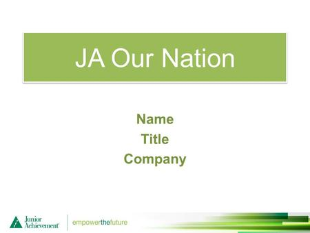 JA Our Nation Name Title Company. JA Our Nation Session One Objectives: Free to Choose Your Work or Business Identify the characteristics of a free market.