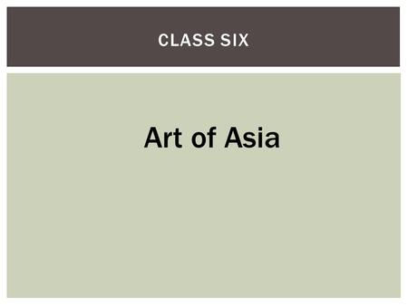 CLASS SIX Art of Asia. Ming Dynasty Famille verte ( 康 熙五彩, Kangxi wucai, also 素三 彩, Susancai), adopted in the Kangxi period (1662–1722), uses green and.