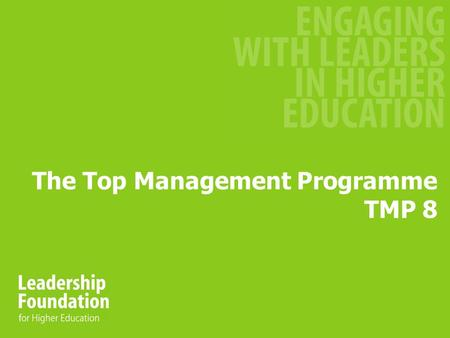 The Top Management Programme TMP 8. Orientation Day Personal Introductions – 'Get to know each other' Ground Rules – 'Agree how we'll operate' Programme.