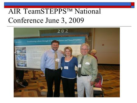 AIR TeamSTEPPS  National Conference June 3, 2009.