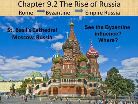 Chapter 9.2 The Rise of Russia Rome Byzantine Empire Russia