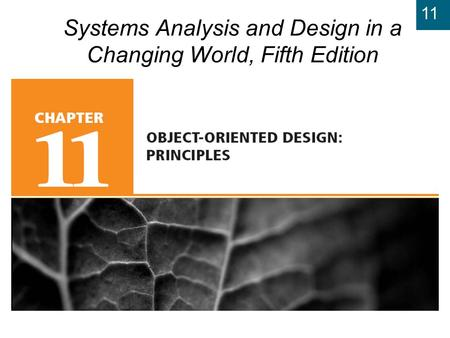 11 Systems Analysis and Design in a Changing World, Fifth Edition.