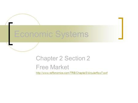 Economic Systems Chapter 2 Section 2 Free Market