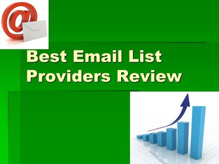 Best Email List Providers Review. Market a Business To market a business (either service or product), sending emails to the targeted users is on of the.