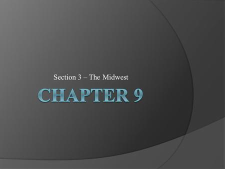 Section 3 – The Midwest. Topography of the Midwest.