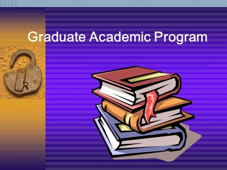Graduate Academic Program. Recent Significant Events Masters degree possible via distance. Leadership Studies doctoral specialization approved. Significant.