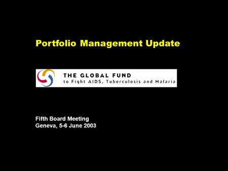 NY-070626.001/020419VtsimSL001 Portfolio Management Update Fifth Board Meeting Geneva, 5-6 June 2003.