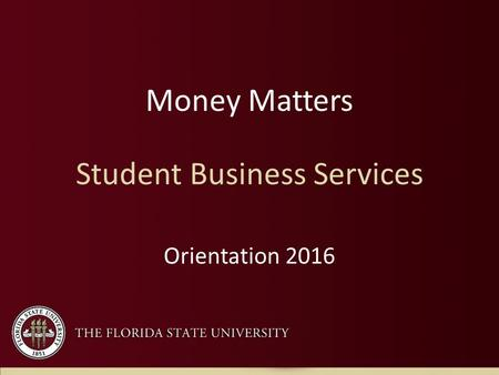 Money Matters Student Business Services Orientation 2016.