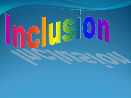 """Inclusion is a buzz word that you hear thrown around quite often. Inclusion is the preferred method of placement for students with special needs whenever."