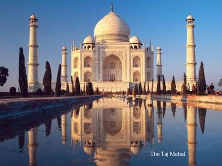 The Taj Mahal. There is quite a story behind the construction of the striking building which came to be known as the Taj palace. In 1631 when Shah.