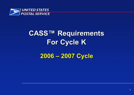 2006 – 2007 Cycle CASS™ Requirements For Cycle K 1.