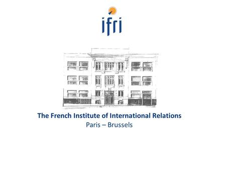 The French Institute of International Relations Paris – Brussels.