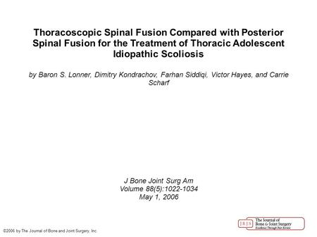 Thoracoscopic Spinal Fusion Compared with Posterior Spinal Fusion for the Treatment of Thoracic Adolescent Idiopathic Scoliosis by Baron S. Lonner, Dimitry.