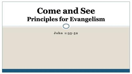 Come and See Principles for Evangelism