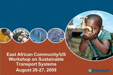 East African Community/US Workshop on Sustainable Transport Systems August 26-27, 2009.
