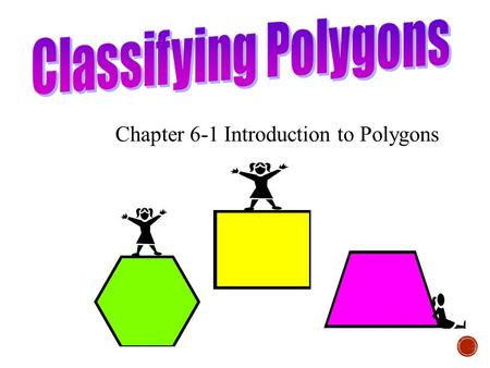 Chapter 6-1 Introduction to Polygons. A polygon is a plane figure formed by _______ __________. Each segment is a _______ of the polygon. The common endpoint.