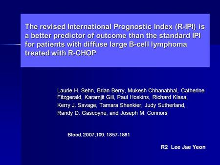 The revised International Prognostic Index (R-IPI) is a better predictor of outcome than the standard IPI for patients with diffuse large B-cell lymphoma.