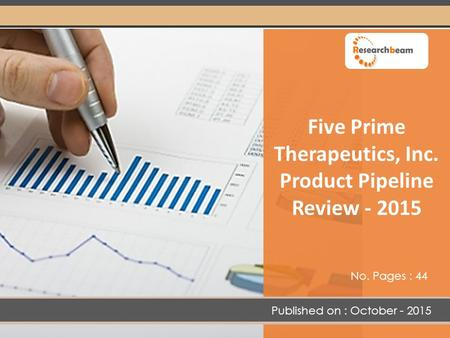 Five Prime Therapeutics, Inc. Product Pipeline Review - 2015 Published on : October - 2015 No. Pages : 44.