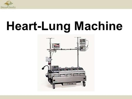 Heart-Lung Machine. What is a Heart-Lung Machine? Cardiopulmonary bypass (CPB)? Pump-oxygenator?