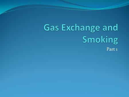 Gas Exchange and Smoking