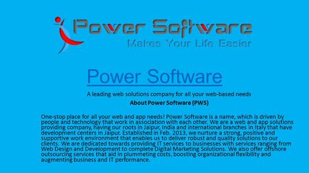 Power Software A leading web solutions company for all your web-based needs About Power Software (PWS) One-stop place for all your web and app needs! Power.