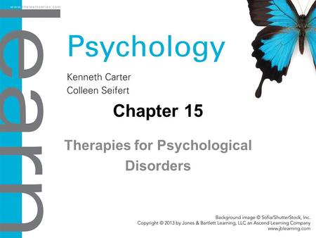 Chapter 15 Therapies for Psychological Disorders.