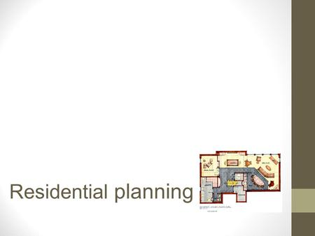 Residential planning. Zones Social: public area and most used portion of the home. Comprised of the entry, family room, living room, media room, game.