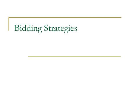Bidding Strategies. Outline of Presentation Markup Expected Profit Cost of Construction Maximizing Expected Profit Case 1: Single Known Competitor Case.