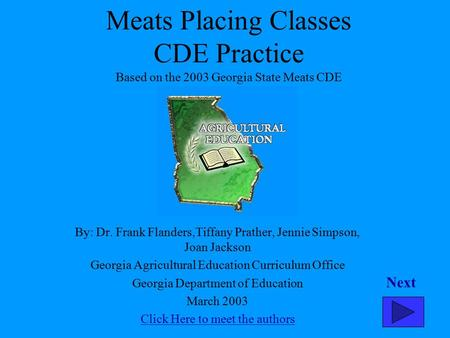Meats Placing Classes CDE Practice Based on the 2003 Georgia State Meats CDE By: Dr. Frank Flanders,Tiffany Prather, Jennie Simpson, Joan Jackson Georgia.