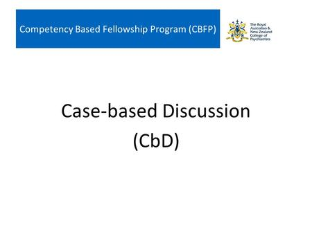 Competency Based Fellowship Program (CBFP) Case-based Discussion (CbD)