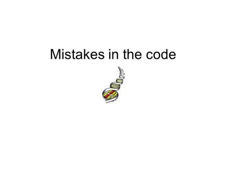 Mistakes in the code. Review: What does DNA look like? How is DNA for a new cell made? How does DNA instruct the cell to make proteins? What determines.