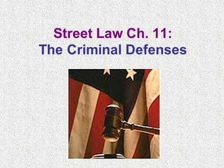 Street Law Ch. 11: The Criminal Defenses. Ch. 11 Part 1: No Crime Committed Key Terms Alibi.