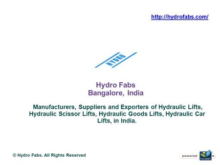 Hydro Fabs Bangalore, India Manufacturers, Suppliers and Exporters of Hydraulic Lifts, Hydraulic Scissor Lifts, Hydraulic Goods Lifts, Hydraulic Car Lifts,