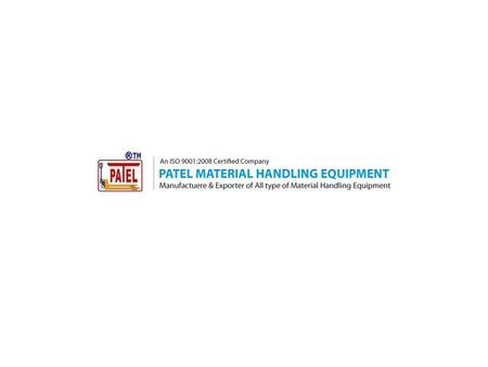 Patel Material Handling Equipment Is A Leading Manufacturer Of Material Handling Equipments In India. We Put In Our Best Efforts To Provide Most Innovative.