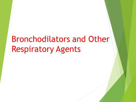 Bronchodilators and Other Respiratory Agents. Drugs Affecting the Respiratory System  Bronchodilators  Xanthine derivatives  Beta-agonists  Anticholinergics.