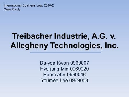 treibacher industrie a g v allegheny technologies Cisg case presentation united states 12 september 2006 federal appellate court [11th circuit] (treibacher industrie, ag v allegheny technologies, inc.