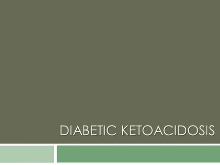 DIABETIC KETOACIDOSIS. Case history Clinical assessment  Observations:  BP 106/67  HR 90  RR 30  Temperature 36.8°C  O2 saturation 99% (air) 