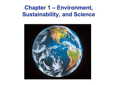Chapter 1 – Environment, Sustainability, and Science.